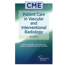 Patient Care in Vascular and Interventional Radiology Chapter CME Tests (Third edition)